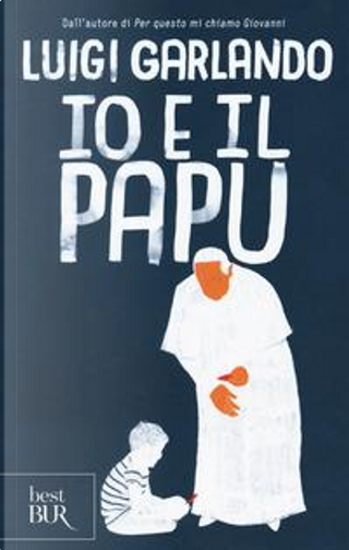 Io e il Papu by Luigi Garlando