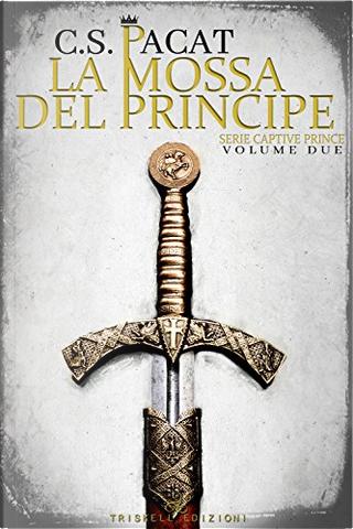 La mossa del principe by C. S. Pacat
