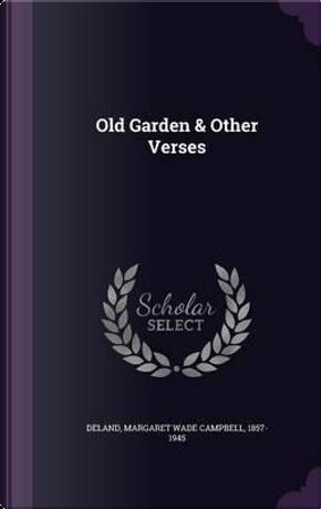 Old Garden & Other Verses by Margaret Deland