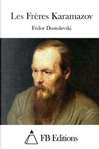Les Frères Karamazov by Fyodor M. Dostoevsky