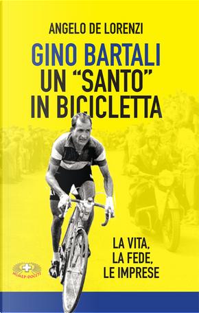 """Gino Bartali un """"santo"""" in bicicletta by Angelo De Lorenzi"""