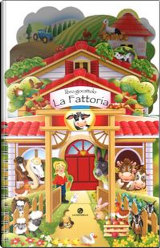 La fattoria. Libro giocattolo. Ediz. a colori by Elena Gornati