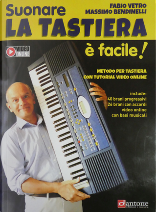 Suonare la tastiera è facile by Fabio Vetro, Massimo Bendinelli