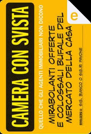Camera con svista by Giuliano Pavone, Lucia Pavone, Mauro Bianco