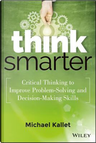 Think Smarter by Mike Kallet