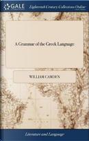 A Grammar of the Greek Language by William Camden