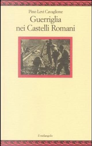 Guerriglia nei castelli romani by Pino Levi Cavaglione