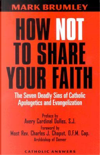 How Not to Share Your Faith by Mark Brumley