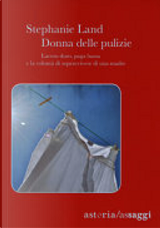 Donna delle pulizie by Stephanie Land
