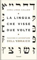 La lingua che visse due volte by Anna Linda Callow