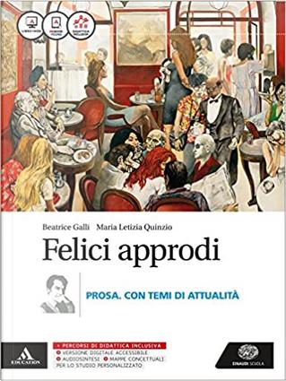 Felici approdi: percorsi di metodo, generi, temi by Beatrice Galli, Maria Letizia Quinzio