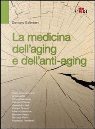 La medicina dell'aging e dell'antiaging by Damiano Galimberti