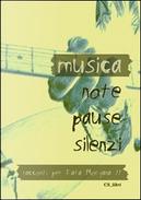 Musica Note Pause silenzi by Consolata Lanza, Davide Mana, Fabio Lastrucci, Massimo Citi, Massimo Soumaré, Silvia Treves