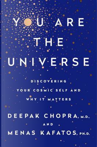 You Are The Universe by DEEPAK CHOPRA