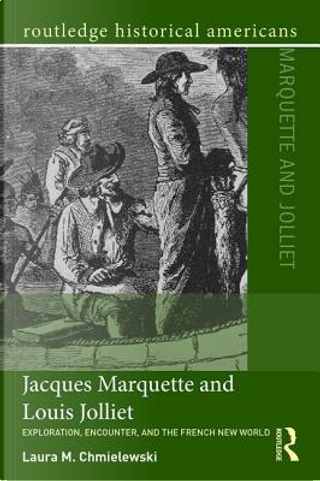 Jacques Marquette and Louis Jolliet by Laura M. Chmielewski