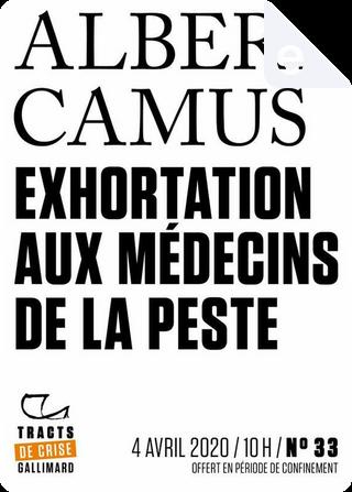 Exhortation aux médecins de la peste by Albert Camus