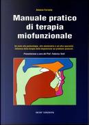 Manuale pratico di terapia miofunzionale. Un aiuto alla posturologia, alla odontoiatria ed altre specialità by Antonio Ferrante