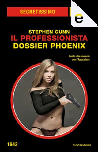 Il Professionista: Dossier Phoenix by Stephen Gunn