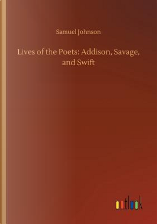 Lives of the Poets by Samuel Johnson
