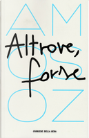 Altrove, forse by Amos Oz