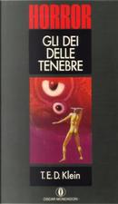 Gli dei delle tenebre by T.E.D. Klein