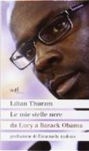 Le mie stelle nere da Lucy a Barack Obama by Bernard Fillaire, Lilian Thuram