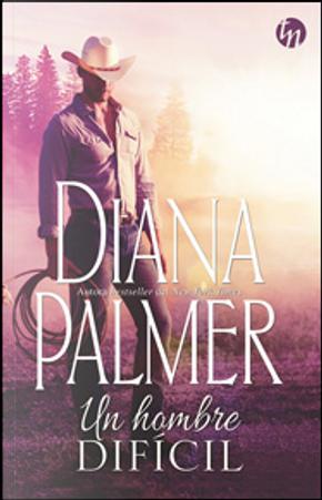 Un hombre difícil by Diana Palmer