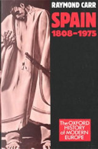 Spain, 1808-1975 by Raymond Carr