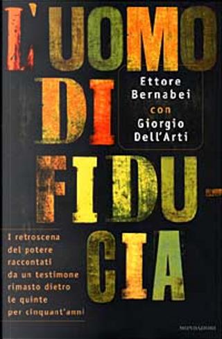 L' uomo di fiducia by Ettore Bernabei, Giorgio Dell'Arti