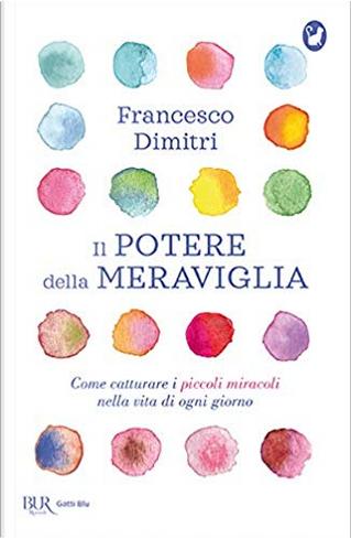 Il potere della meraviglia by Francesco Dimitri