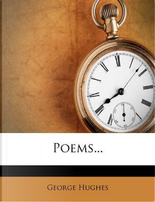 Poems... by George Hughes