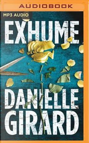 Exhume by Danielle Girard