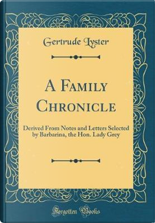 A Family Chronicle by Gertrude Lyster