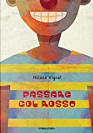 Passare col rosso by Hélène Vignal