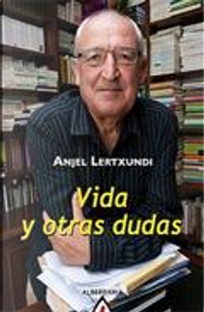 Vida y otras dudas by Anjel Lertxundi