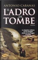 Il ladro di tombe by Antonio Cabanas