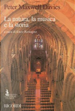 La natura, la musica e la storia by Peter Maxwell Davies, Roderic Dunnett