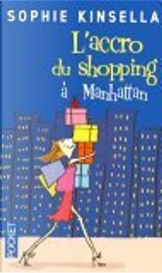 L'accro du shopping à Manhattan by Christine Barbaste, Sophie Kinsella