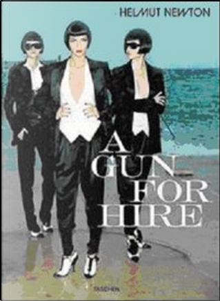 A Gun for Hire by Anna Wintour, Pierre Berge, June Newton, Hart Josephine, Tom Ford