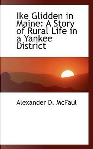 Ike Glidden in Maine by Alexander D. McFaul
