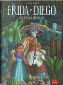 Frida e Diego. Una favola messicana. Ediz. a colori by Fabian Negrin