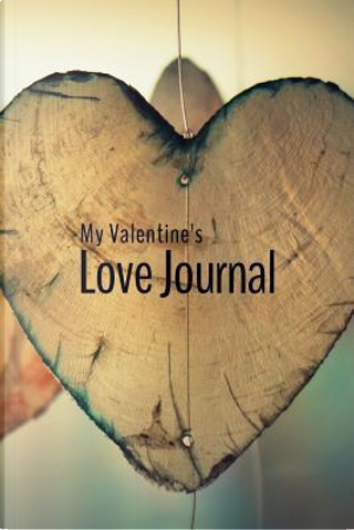 My Valentine's Love Journal by Judy Sery-Barski
