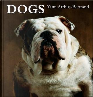 Dogs by Yann Arthus-Bertrand by Yanns Arthus-Bertran