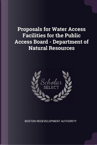 Proposals for Water Access Facilities for the Public Access Board - Department of Natural Resources by Boston Redevelopment Authority