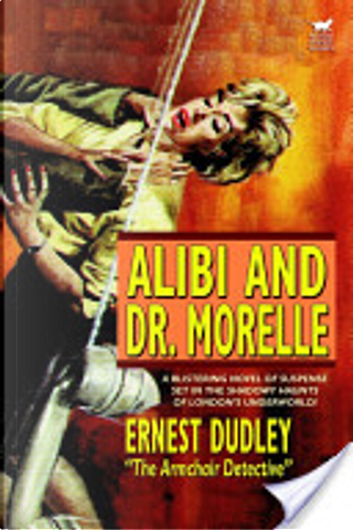 Alibi and Dr. Morelle by Ernest Dudley