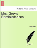 Mrs. Grey's Reminiscences. Vol. I by Lady Blake