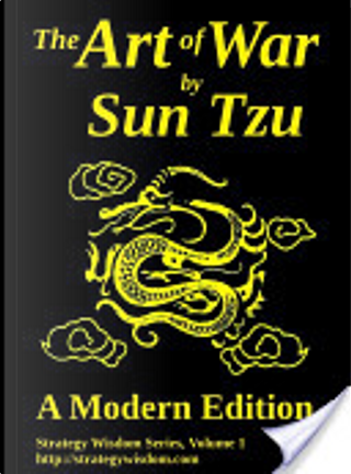 The Art of War by Sun Tzu by Tzu Sun