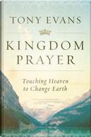 Kingdom Prayer by Tony Evans