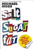 Salt Sugar Fat by Michael Moss