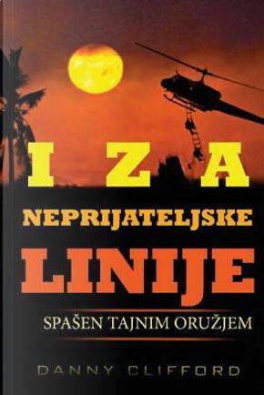Iza Neprijateljske Linije Spasen Tajnim Oruzjem - Serbian by Danny Clifford